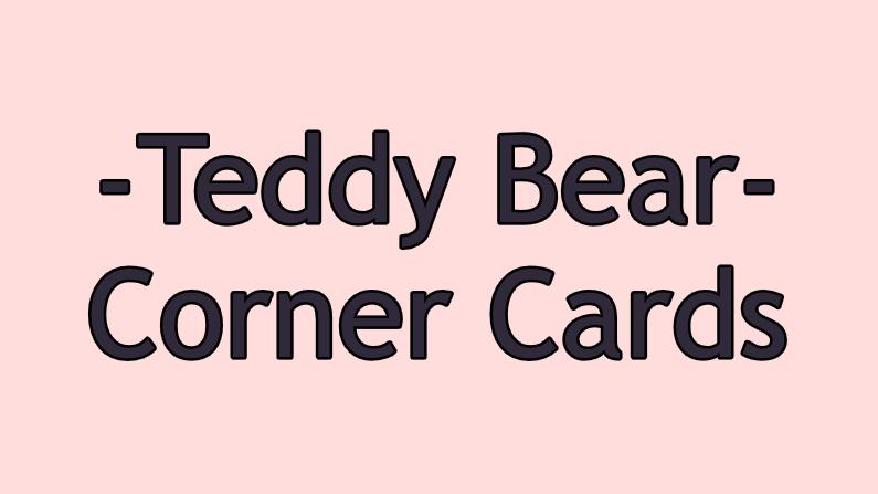 Teddy Bear Corner Cards